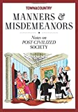 Town & Country Manners & Misdemeanors: Notes on Post-Civilized Society