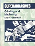 img - for Superabrasives: Grinding and Machining with Cbn and Diamond book / textbook / text book