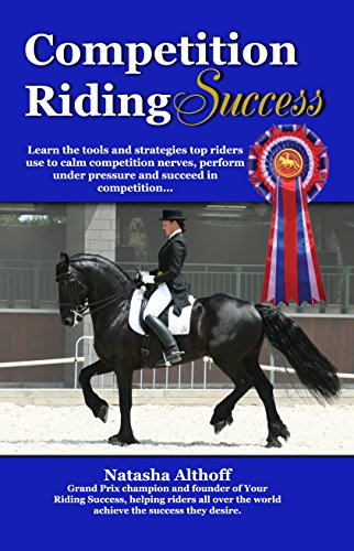 Competition Riding Success (Your Riding Success Book 2)