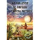 40 Relatos de Fantasía y Ciencia Ficción: Libro benéfico (Hospital Amic de la Fundación Sant Joan de Déu) (Spanish Edition)