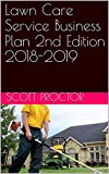 Lawn Care Service Business Plan 2nd Edition 2018-2019