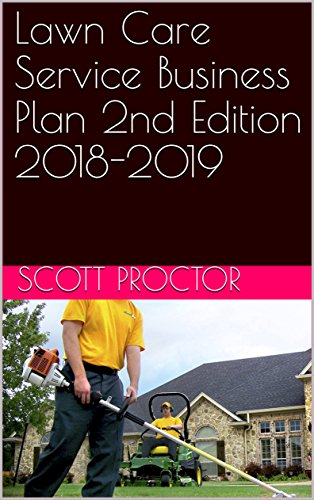 Lawn Care Service Business Plan 2nd Edition 2018-2019 (Exmark Commercial Lawn Mower)