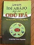 Awon Idi Abajo Lati Inu Odu Ifa: The Reason Why From Holy Odu Ifa