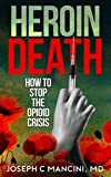 Heroin Death : How to Stop the Opioid Crisis