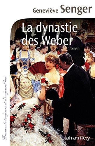 LA DYNASTIE DES WEBER<br /> La dynastie des Weber