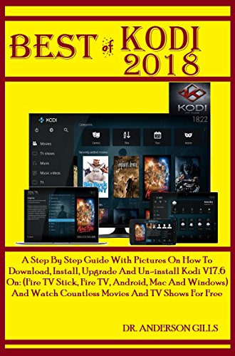 Used, Best Of Kodi 2018: A Step By Step Guide With Pictures for sale  Delivered anywhere in USA
