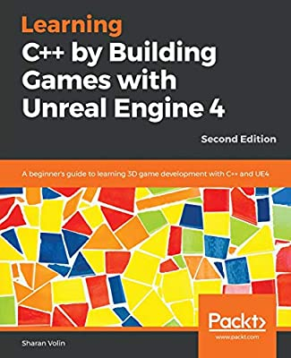 Learning C++ by Creating Games with Unreal Engine 4, Second