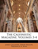 The Calvinistic Magazine, James Gallaher and David Nelson, 1147934118