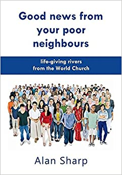 Good news from your poor neighbours: life-giving rivers from the World Church