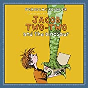 Jacob Two-Two and the Dinosaur | Mordecai Richler