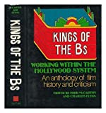 Kings of the Bs: Working within the Hollywood system : an anthology of film history and criticism by  Todd & Charles Flynn [Editors] McCarthy in stock, buy online here