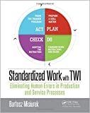 img - for Standardized Work with TWI: Eliminating Human Errors in Production and Service Processes book / textbook / text book