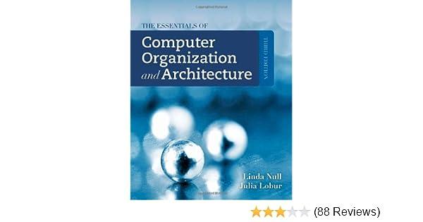 the essentials of computer organization and architecture linda null rh amazon com