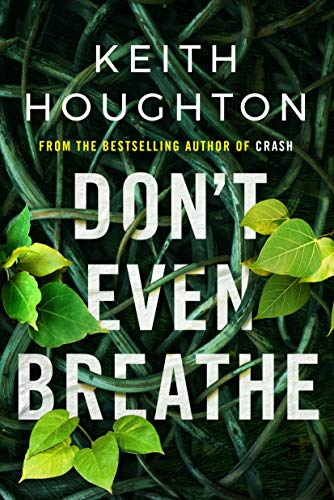 Don't Even Breathe (Maggie Novak Thriller Book 1) by [Houghton, Keith]