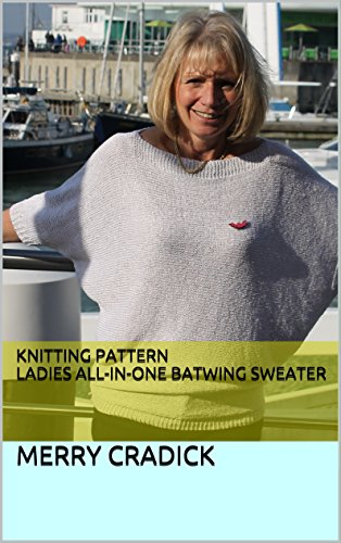 Knitting Pattern Ladies All-in-One Batwing Sweater (All-in-One ...