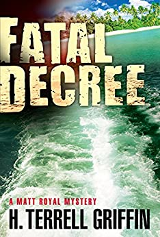 Fatal Decree (Matt Royal Mysteries Book 7) by [Griffin, H. Terrell]
