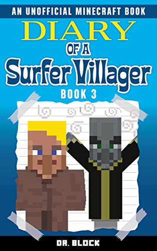 diary of a surfer villager book 3 an unofficial minecraft book