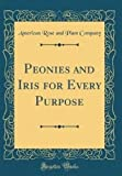 Amazon / Forgotten Books: Peonies and Iris for Every Purpose Classic Reprint (American Rose and Plant Company)