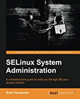SELinux System Administration Front Cover
