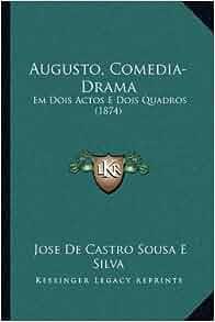 Augusto, Comedia-Drama: Em Dois Actos E Dois Quadros (1874