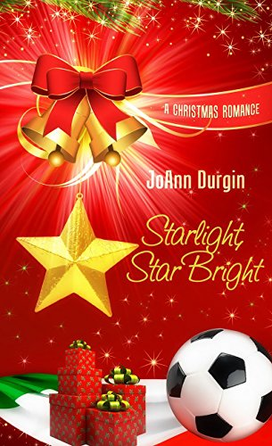 Starlight, Star Bright: Starlight Christmas Series (Christmas Holiday Extravaganza) by [Durgin, JoAnn]