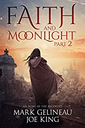 Faith and Moonlight: Part 2
