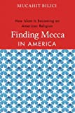 img - for Finding Mecca in America: How Islam Is Becoming an American Religion book / textbook / text book