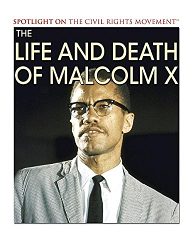 The Life and Death of Malcolm X (Spotlight on the Civil Rights Movement) (The Death And Life Of Malcolm X)