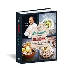 La cuisine de nos régions: Un tour de France gourmand en 200 recettes
