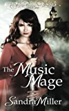 The Music Mage, Sandra Miller, 0615719686