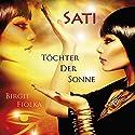 Sati. Töchter der Sonne Hörbuch von Birgit Fiolka Gesprochen von: Birgit Fiolka