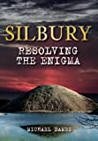 img - for Silbury: Resolving the Enigma book / textbook / text book