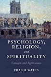 img - for Psychology, Religion, and Spirituality: Concepts and Applications (Cambridge Studies in Religion, Philosophy, and Society) book / textbook / text book