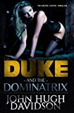 img - for Duke and the Dominatrix: An Erotic Exotic Thriller (Women with Powers) (Volume 3) book / textbook / text book