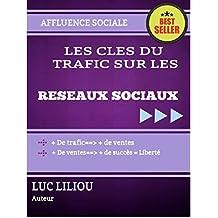 Les clés du trafic sur les réseaux sociaux: Affluence sociale (French Edition)