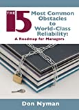 15 Most Common Obstacles to World-Class Reliability: A Roadmap for Managers