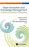 img - for Open Innovation and Knowledge Management in Small and Medium Enterprises (Open Innovation: Bridging Theory and Practice) book / textbook / text book