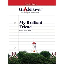GradeSaver (TM) ClassicNotes: My Brilliant Friend
