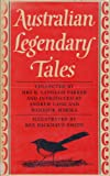 img - for AUSTRALIAN LEGENDARY TALES : Being the Two Collections