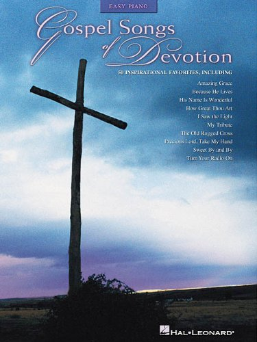 Gospel Songs of Devotion: Easy Piano (Easy Piano (Hal (Song Lyrics Great Thou Art)