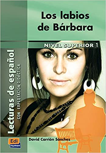 Los labios de Barbara / Barbaras Lips: Nivel Superior 1 / Upper Level 1 (Spanish Edition) (Spanish) Reprint Edition