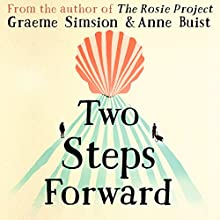 Two Steps Forward Audiobook by Graeme Simsion, Anne Buist Narrated by Simon Slater, Penelope Rawlins