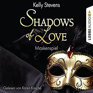 Maskenspiel (Shadows of Love 5) Hörbuch