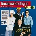 Business Spotlight Audio - How to be a good listener. 2/2014: Business-Englisch lernen Audio - Gut und richtig zuhören Hörbuch von  div. Gesprochen von:  div.