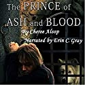 The Prince of Ash and Blood Audiobook by Cheree Alsop Narrated by Erin C Gray