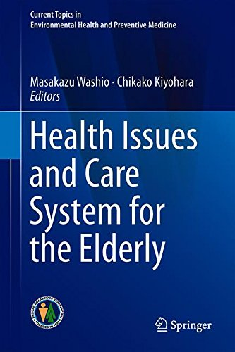 Health Issues and Care System for the Elderly (Current Topics in Environmental Health and Preventive Medicine)
