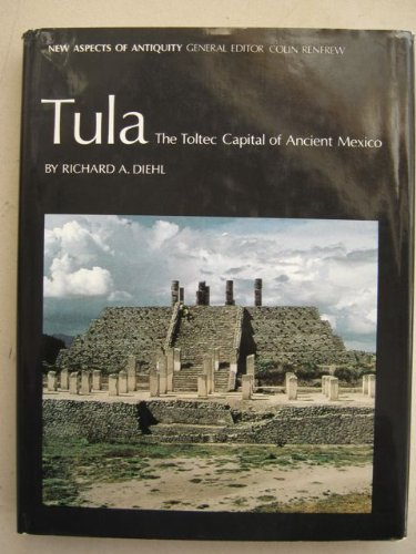 - Tula: The Toltec Capital of Ancient Mexico (New Aspects of Antiquity)