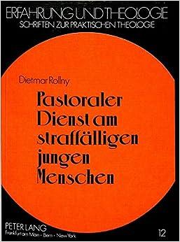 Book Pastoraler Dienst am straffälligen jungen Menschen (Erfahrung und Theologie) (German Edition)