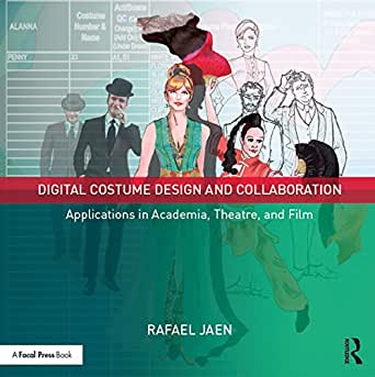 Amazon.com: Digital Costume Design and Collaboration: Applications in  Academia, Theatre, and Film eBook: Jaen, Rafael: Kindle Store