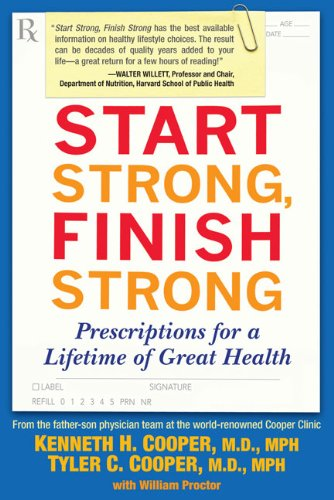 Lifetime Nutrition Plan (Start Strong, Finish Strong: Prescriptions for a Lifetime of Great Health)
